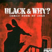 Black & Why? Comic Book of Dead