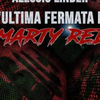 """In uscita il romanzo """"L'Ultima Fermata di Marty Red"""""""