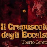 Il Crepuscolo degli Eccelsi: nuovo eBook per Umberto Ceretoli