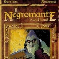 Il Negromante e altri incubi di Burattini e Andreucci