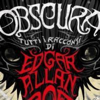"""Mondadori presenta """"Obscura. Tutti i racconti"""" di Edgar Allan Poe"""
