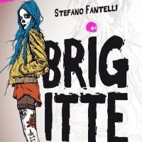 Brigitte: il nuovo romanzo di Stefano Fantelli