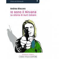 Io sono il Nirvana: il nuovo romanzo di Andrea Biscaro