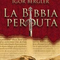 """Disponibile """"La Bibbia perduta"""" di Igor Bergler"""