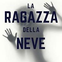 """Alessandro Girola presenta """" La ragazza della neve"""""""
