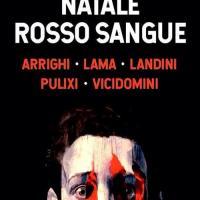 """Edizioni Cento Autori presenta """"Natale rosso sangue"""""""