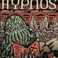 """Edizioni Hypnos presenta il decimo numero della rivista """"Hypnos Magazine"""""""