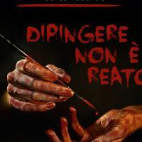"""Nero Press Edizioni presenta """"Dipingere non è reato"""""""