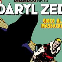 """Sergio Bonelli Editore presenta """"Daryl Zed. Gioco al massacro"""""""