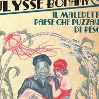 """Tornano le avventure di Ulysse Bonamy con """"Il maledetto paese che puzzava di pesce"""""""