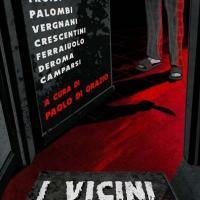 """Watson Edizioni presenta """"I vicini di casa. Nuovi orrori metropolitani"""""""