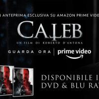 Caleb: disponibile in DVD, Blu-Ray e in esclusiva su Amazon Prime Video