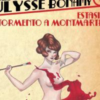 Estasi e tormento a Montmartre: tornano gli strani casi di Ulysse Bonamy