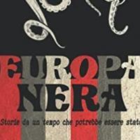 Europa Nera: 12 racconti che ci mostrano cosa sarebbe potuto essere