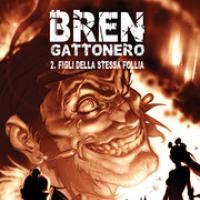 Bren Gattonero –  2. Figli della stessa follia
