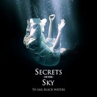 Secrets of the Sky - To Sail Black Waters