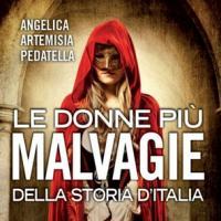 Le donne più malvagie della storia d'Italia
