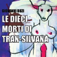 Le dieci morti di Trans-Silvana