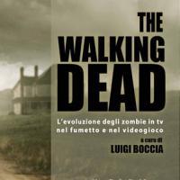 The Walking Dead - L'evoluzione degli zombie in tv, nel fumetto e nel videogioco