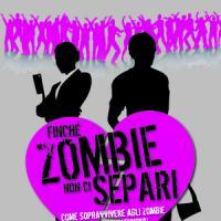 Finché zombie non ci separi
