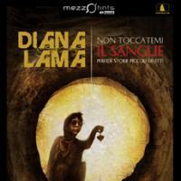 Non toccatemi il sangue, di Diana Lama