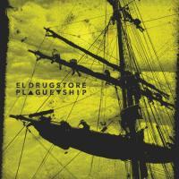 El Drugstore - Plague Ship